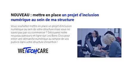 Mettre en place un projet d'inclusion numérique dans sa structure billets
