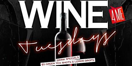Wine 4 Me Tuesdays tickets