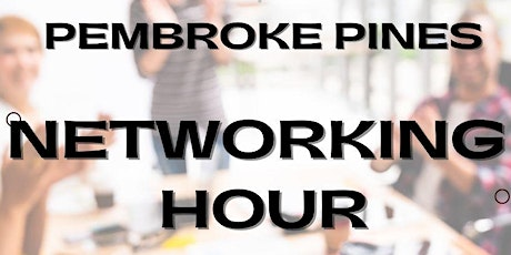 Pembroke Pines Networking Hour tickets