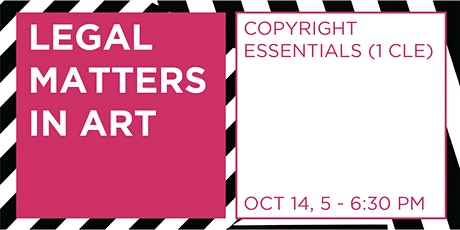 Legal Matters in Art: Copyright Essentials (1 CLE) tickets