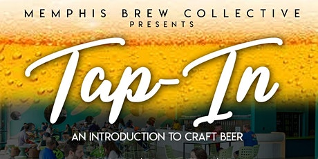 Memphis Brew Collective Presents Tap-In: An Introduction To Craft Beer tickets
