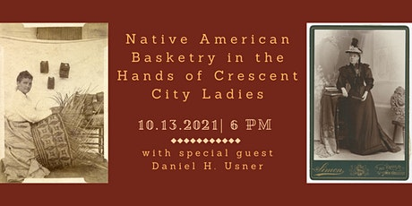 Native American Basketry in the Hands of Crescent City Ladies tickets