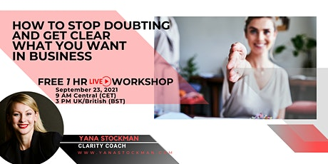 How to Stop Doubting and Get Clear what you Want in  Business tickets