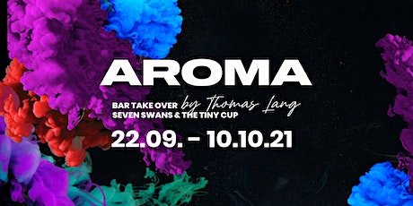 AROMA - BAR TAKE OVER THE TINY CUP by THOMAS LANG Tickets