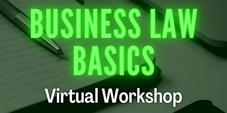 Business Law Basics - VIRTUAL WORKSHOP tickets