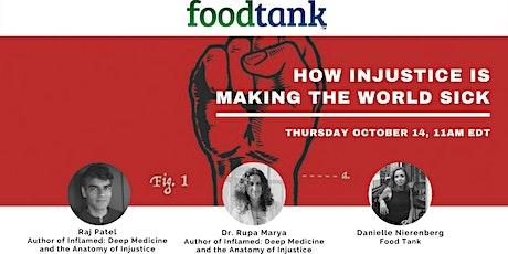 Inflamed: Deep Medicine & the Anatomy of Injustice. Raj Patel + Rupa  Marya tickets