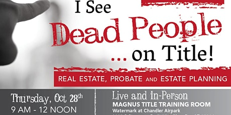 CE Class -- I See Dead People... on Title tickets