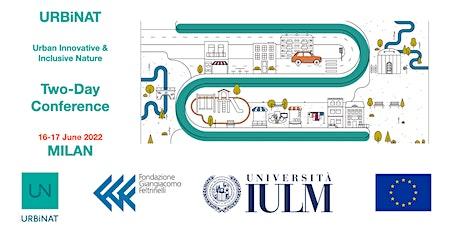 URBiNAT - Urban Innovative & Inclusive Nature biglietti