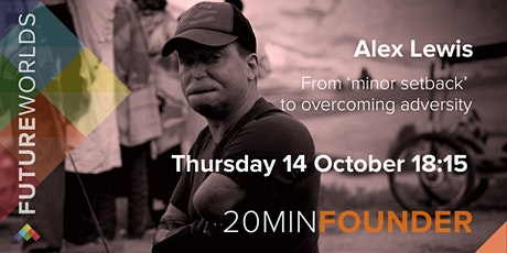20MINFOUNDER - Alex Lewis - From 'minor setback' to overcoming adversity tickets