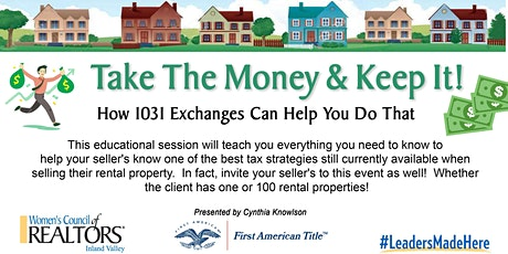 Take The Money & Keep It - How 1031 Exchanges Can Make That Happen tickets