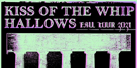 Child of Night w/ KIss Of The Whip and Hallows tickets