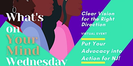 What's On Your Mind Wednesday: Putting Advocacy into Action for NJ! tickets