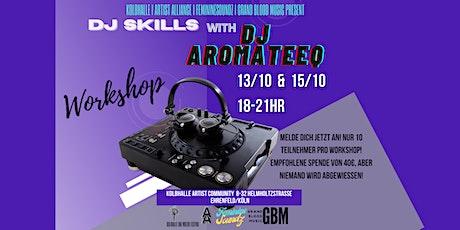 DJ SKILLS WITH DJ AROMATEEQ tickets