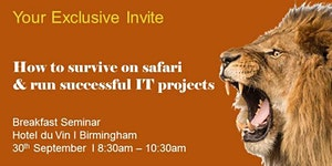 How to survive on safari & run successful IT projects