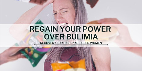 Regain Your Power Over Bulimia tickets