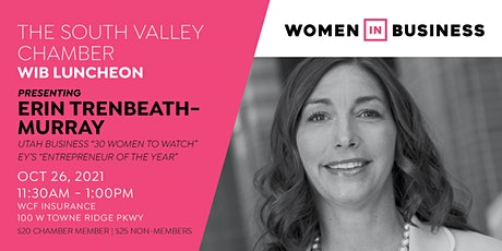 South Valley Chamber Women In Business Luncheon with Erin Trenbeath-Murray tickets