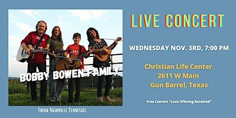 Bobby Bowen Family Concert In Gun Barrel City Texas tickets