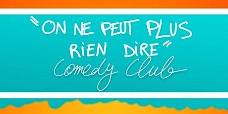 Onnepeutplusriendire Comedy Club billets