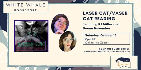 Laser Cat/Vaser Cat Reading! KJ Miller and Deena November tickets