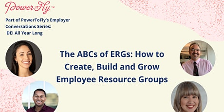The ABCs of ERGs: How to Create, Build and Grow Employee Resource Groups tickets