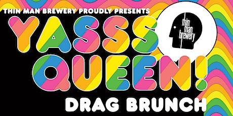 YASSS QUEEN! Drag Brunch at Thin Man Brewery! [Elmwood] tickets