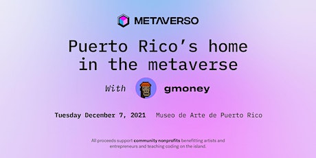Metaverso - Puerto Rico's Home in the Metaverse tickets