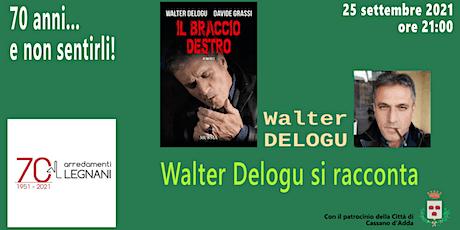Walter Delogu si racconta biglietti