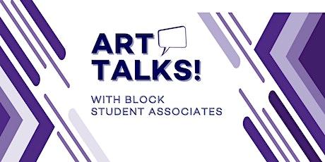 Art Talks! with Block Student Associates tickets