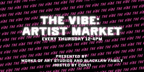 COATI and Works of Art Studios presents: The Vibe Weekly Artist Market tickets