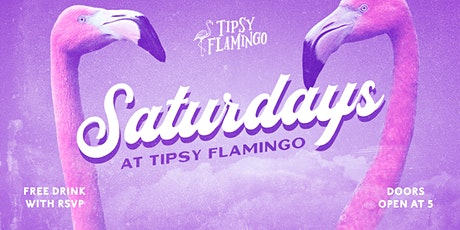 Saturdays at Tipsy Flamingo - Free Drink with RSVP tickets
