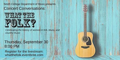 What the Folk? Concert Conversations Livestream tickets