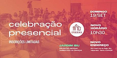 Celebração Presencial | Urbana | 19/09/21 | 10h30 ingressos