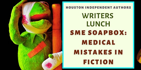Writers Lunch: SME Soapbox Medical Mistakes in Fiction tickets