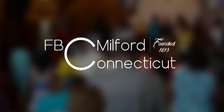 Sunday Morning Worship (In Person) @ First Baptist Church Milford, CT tickets