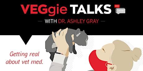 VEGgie Talks with Dr. Ashley Gray tickets