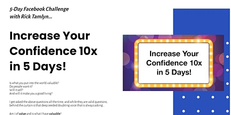 5 DAY CHALLENGE: Increase Your Confidence 10x in 5 Days!! tickets
