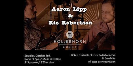 Aaron Lipp & Ric Robertson at Hollerhorn Distilling tickets