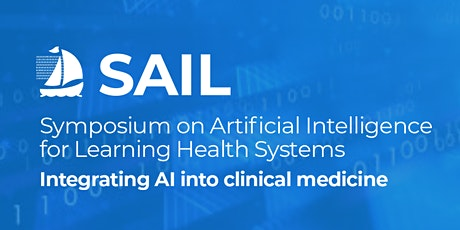 SAIL 2021- Symposium on Artificial Intelligence for Learning Health Systems tickets