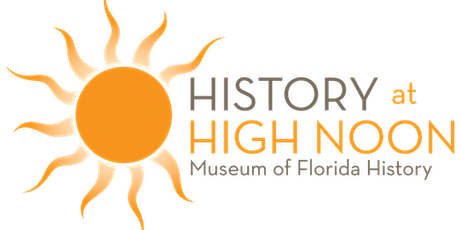 History at High Noon—Tallahassee & Florida's Territorial Bicentennial tickets
