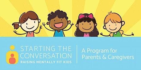 Starting the Conversation: Raising Mentally Fit Kids - Virtual tickets