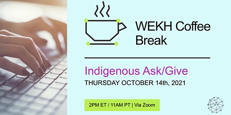 COFFEE BREAK: October Indigenous Ask/Give tickets