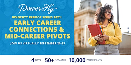 DIVERSITY REBOOT SERIES 2021: EARLY CAREER CONNECTIONS & MID-CAREER PIVOTS tickets