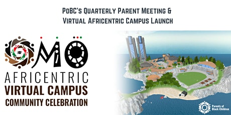 PoBC's Quarterly Parent Meeting &  Virtual Africentric Campus Launch tickets