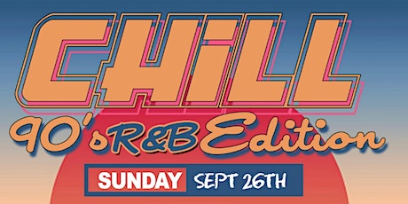 CHILL THE ALL R&B DAY PARTY 90s EDITION tickets