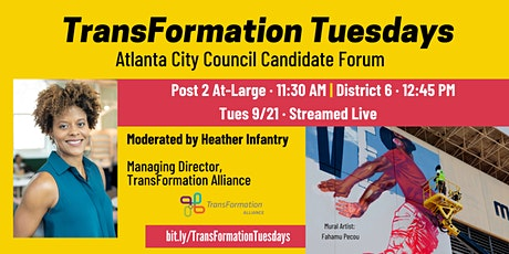 #TransFormationTuesdays: City Council Forum Post 2 At-Large and District 6 tickets