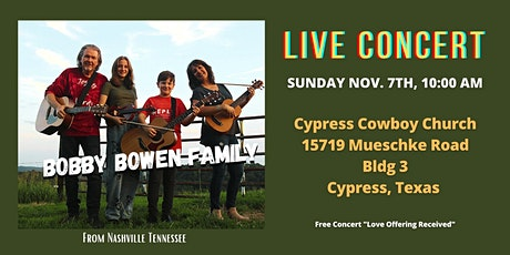 Bobby Bowen Family Concert In Cypress Texas tickets