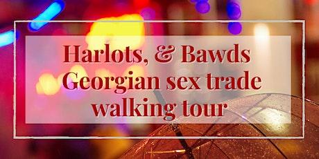 Harlots & Bawds - the Georgian Sex Trade in London tickets