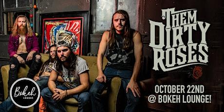 Them Dirty Roses at Bokeh! tickets