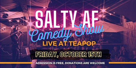 Salty AF Comedy Show @ Teapop North Hollywood 10/15 tickets