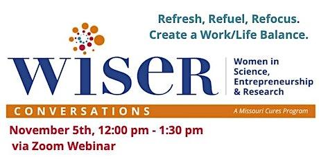 WISER Conversations: Refresh, Refuel, Refocus.  Create a Work/Life Balance tickets